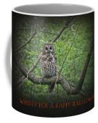 Whoooo Wishes  You A Happy Halloween - Greeting Card - Owl Coffee Mug