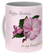 Wife Birthday Greeting Card - Pink Impatiens Blossom Coffee Mug