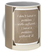 Without It Scrapbook Coffee Mug