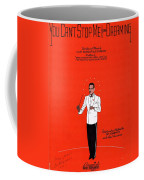 You Can't Stop Me From Dreaming Coffee Mug