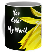 You Color My World Coffee Mug