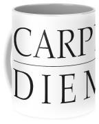 Carpe Diem - Seize The Day Coffee Mug