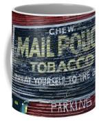 Chew Mail Pouch Tobacco Ad Coffee Mug