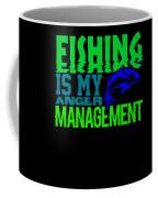 Fishing Is My Anger Management 1 Coffee Mug