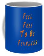 Free To Be Fearless Coffee Mug