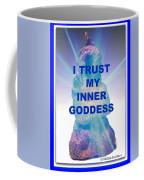 I Trust My Inner Goddess Coffee Mug