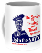 Join The Navy - The Service For Training And Travel Coffee Mug