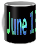 June 13 Coffee Mug