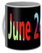June 24 Coffee Mug