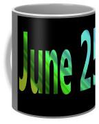 June 25 Coffee Mug