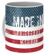 Made In Fairgrove, Michigan Coffee Mug