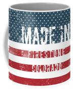 Made In Firestone, Colorado Coffee Mug