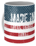 Made In Pearl Harbor, Hawaii Coffee Mug
