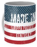 Made In Pippa Passes, Kentucky Coffee Mug