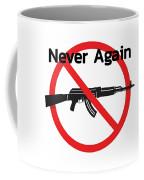 Never Again Ak47  Coffee Mug