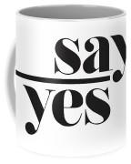 Say Yes Coffee Mug