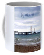 The Mackinac Bridge Coffee Mug