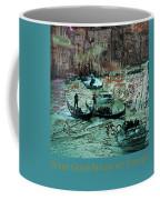 When Gondolas Are Not Enough Coffee Mug