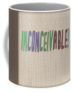 Graphic Display Of The Word Inconceivable Coffee Mug