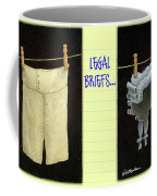 Legal Briefs... Coffee Mug by Will Bullas