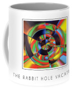 The Rabbit Hole Vacation Coffee Mug
