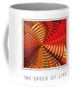 The Speed Of Life Coffee Mug