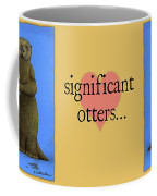 Significant Otters... Coffee Mug