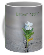 88- Determination Coffee Mug