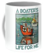 A Boaters Life Poster Coffee Mug