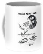 A Menace We Must Beat Coffee Mug