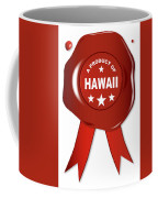 A Product Of Hawaii Coffee Mug