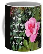 A Rose Is Proof Coffee Mug