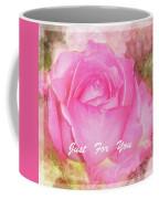 Enjoy A Rose Just For You Coffee Mug