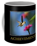 Achievement  Inspirational Motivational Poster Art Coffee Mug by Christina Rollo