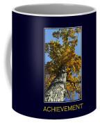 Achievement Inspirational Poster Art Coffee Mug