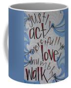 Act Love Walk Coffee Mug