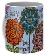 Act Walk Love Coffee Mug