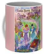 Alaska Berry Fairies Book 2 Lizzie Scarlet Coffee Mug