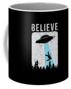Alien Believe Funny Ufo Gift Coffee Mug
