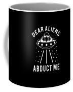 Alien Funny Abduct Me Gift Coffee Mug