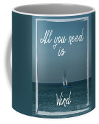 All You Need Is Wind Coffee Mug