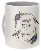 Always Be Kind To Yourself Coffee Mug