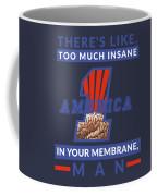 America First - Insane In Your Membrane Coffee Mug