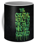 Graffiti Tag Typography The Creative Adult Is The Child Who Has Survived  Coffee Mug