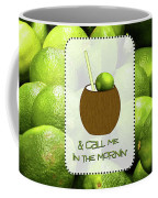 Lime In The Coconut Coffee Mug
