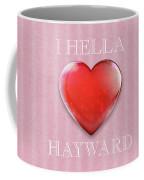 I Hella Love Hayward Ruby Red Heart On Pink Flannel Coffee Mug