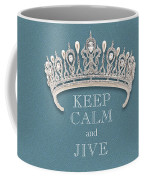 Keep Calm And Jive Diamond Tiara Turquoise Texture Coffee Mug