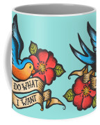 I Do What I Want Vintage Bluebird And Rose Tattoo Coffee Mug