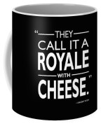 A Royale With Cheese Coffee Mug