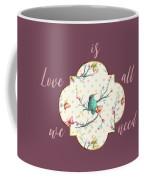 Love Is All We Need Typography Hummingbird And Butterflies Coffee Mug